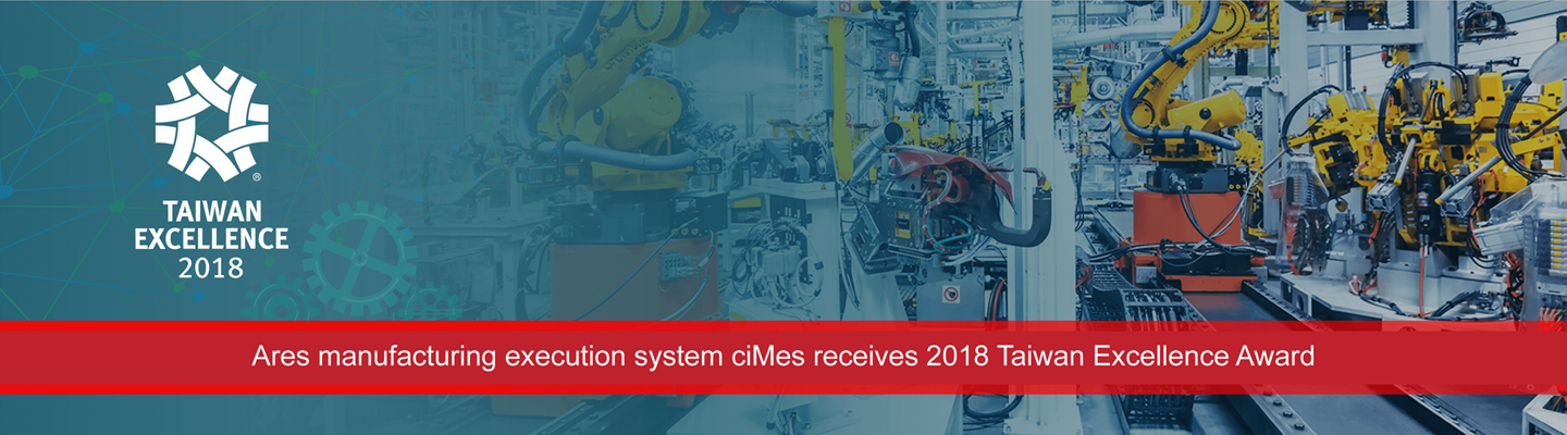 Ares manufacturing execution system ciMes receives 2018 Taiwan Excellence Award